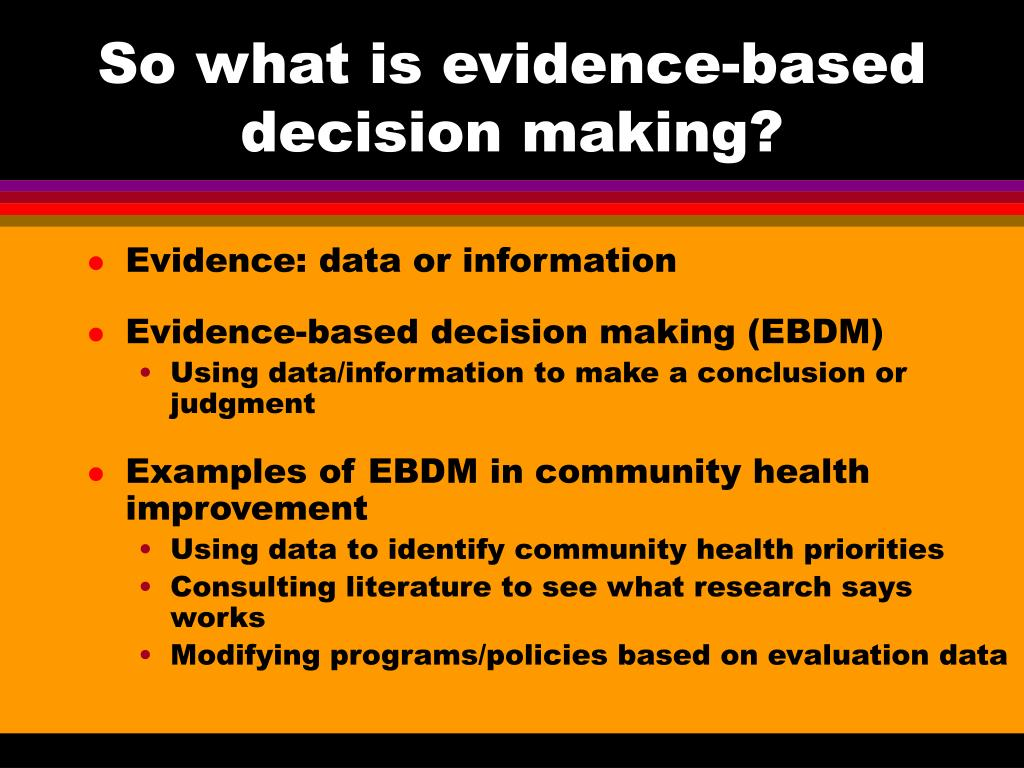 So what is evidence-based decision making?