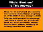 who s problem is this anyway