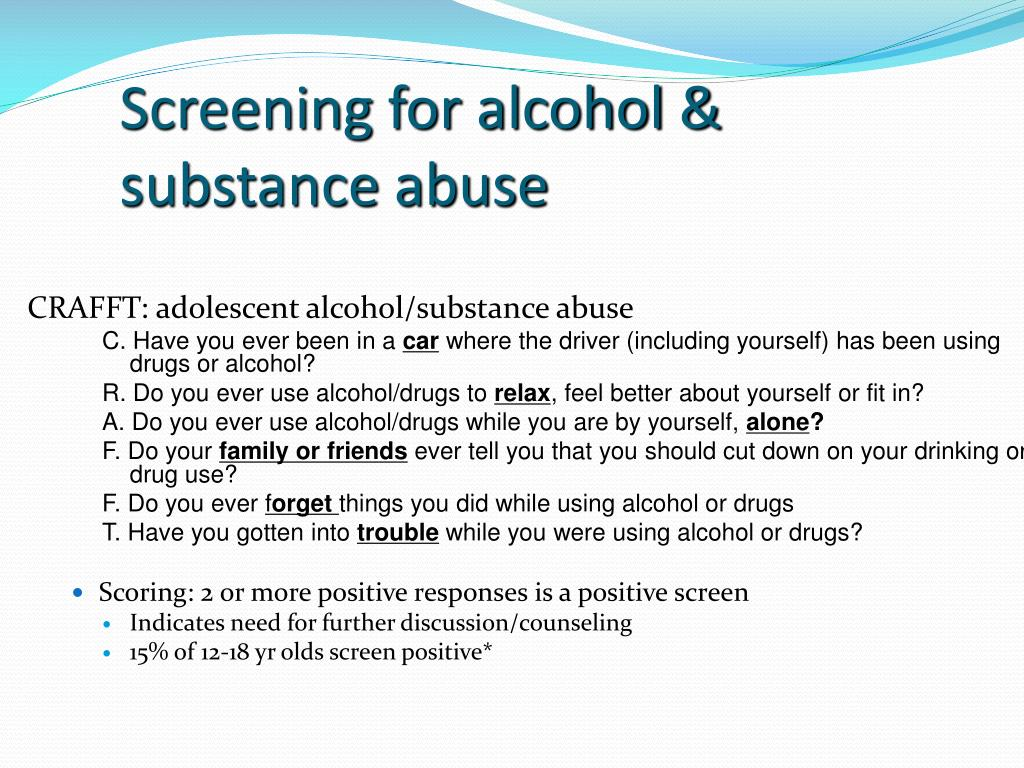 Screening for alcohol & substance abuse