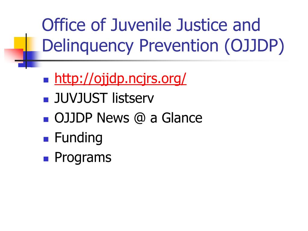 Office of Juvenile Justice and Delinquency Prevention (OJJDP)