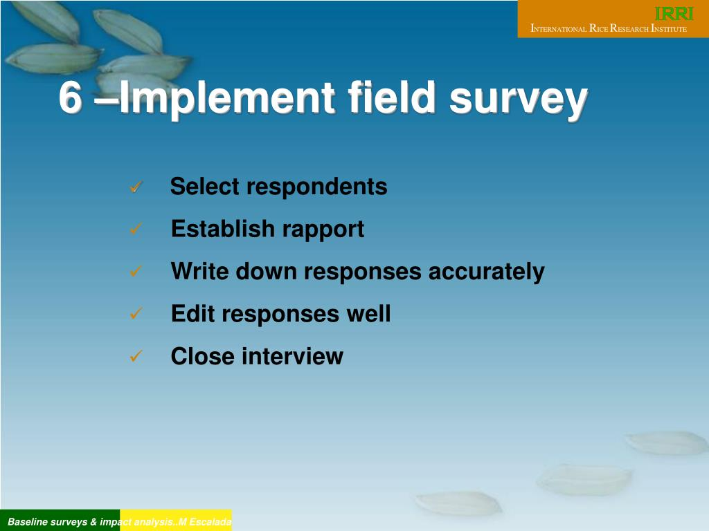 6 –Implement field survey