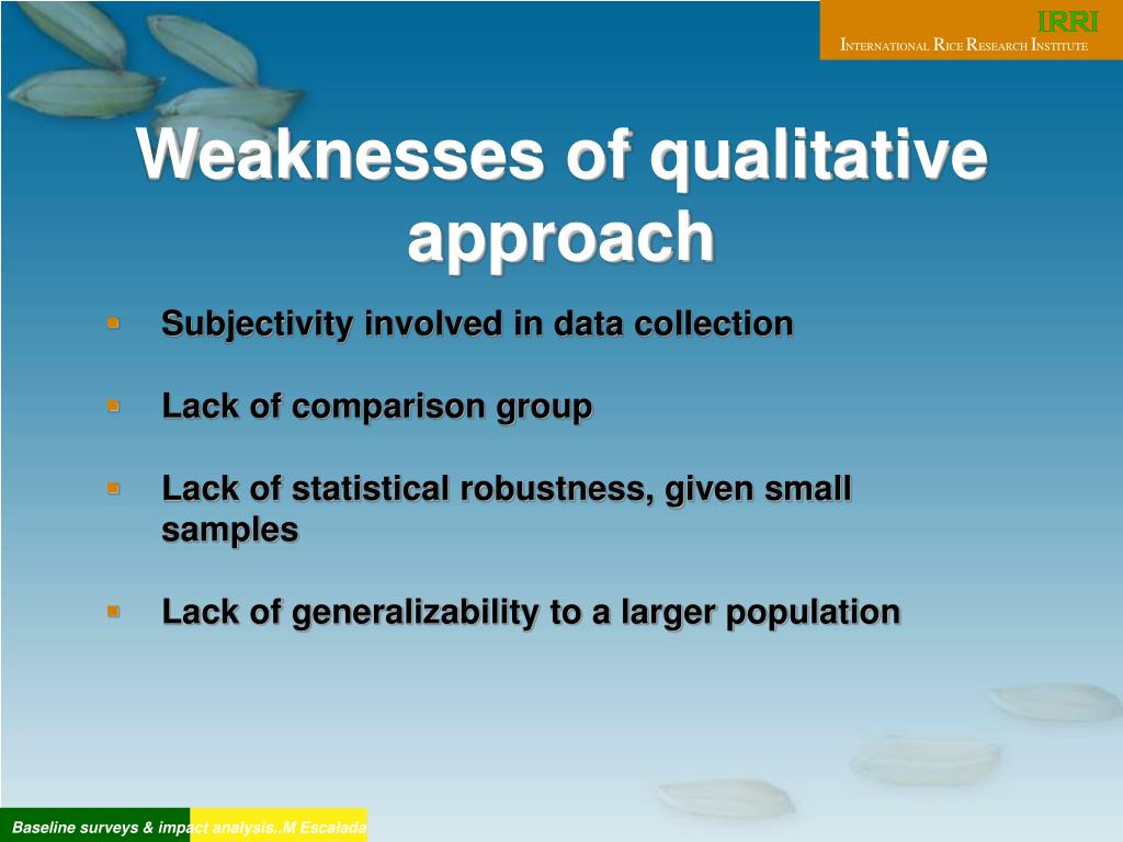 Weaknesses of qualitative approach