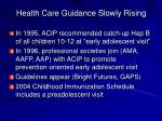 health care guidance slowly rising