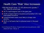 health care risk also increases