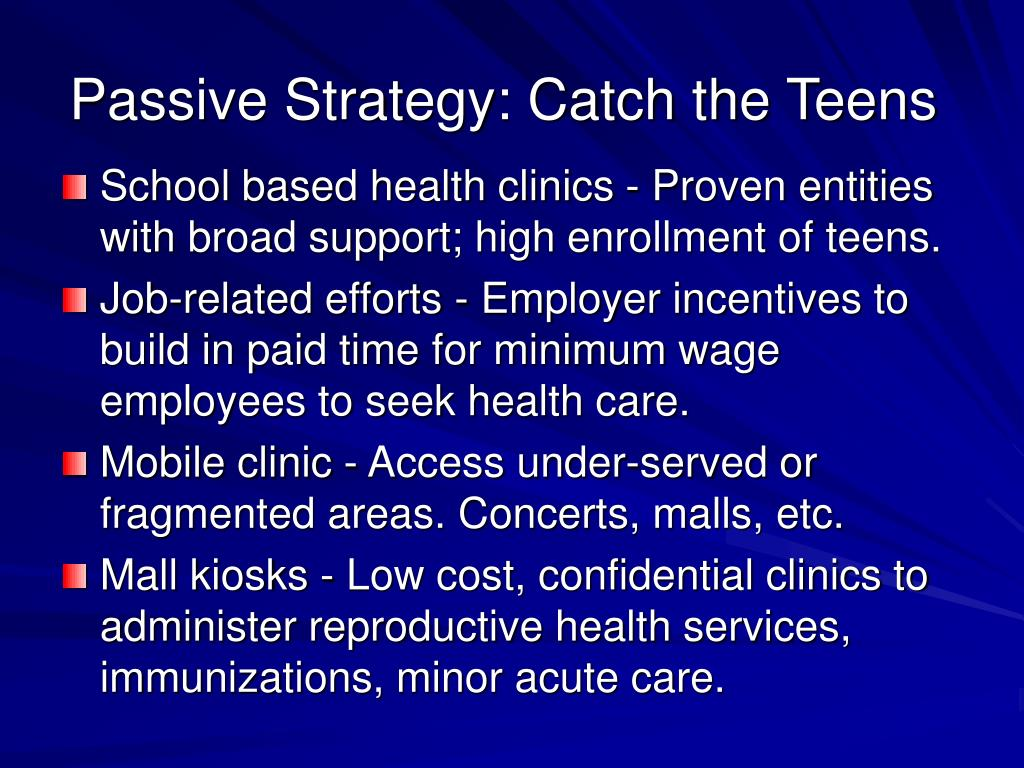 Passive Strategy: Catch the Teens
