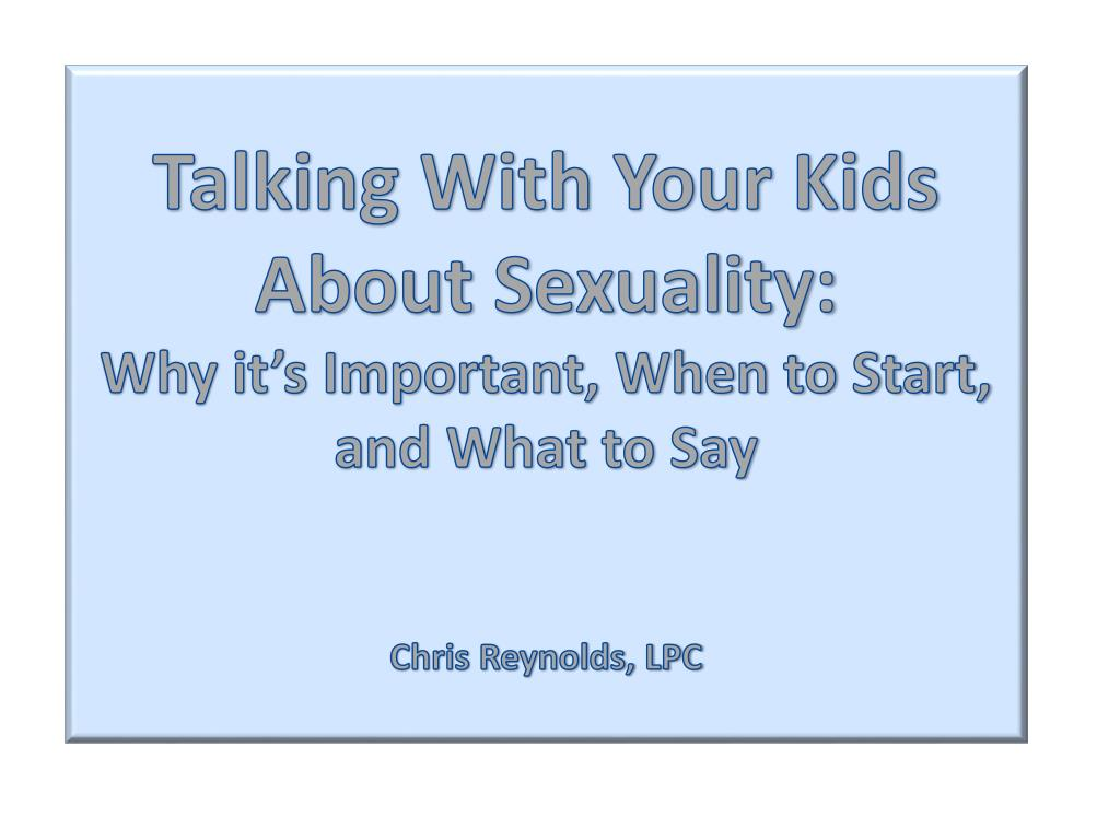 Talking With Your Kids About Sexuality: