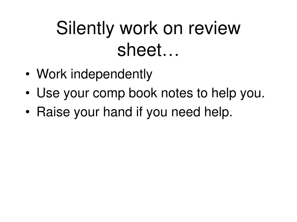 Silently work on review sheet…