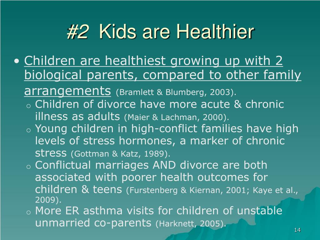 Children are healthiest growing up with 2 biological parents, compared to other family arrangements