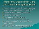 words that open health care and community agency doors