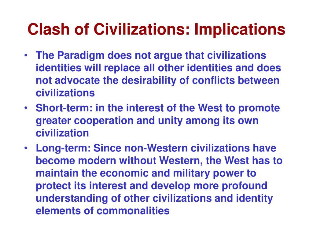 Clash of Civilizations: Implications