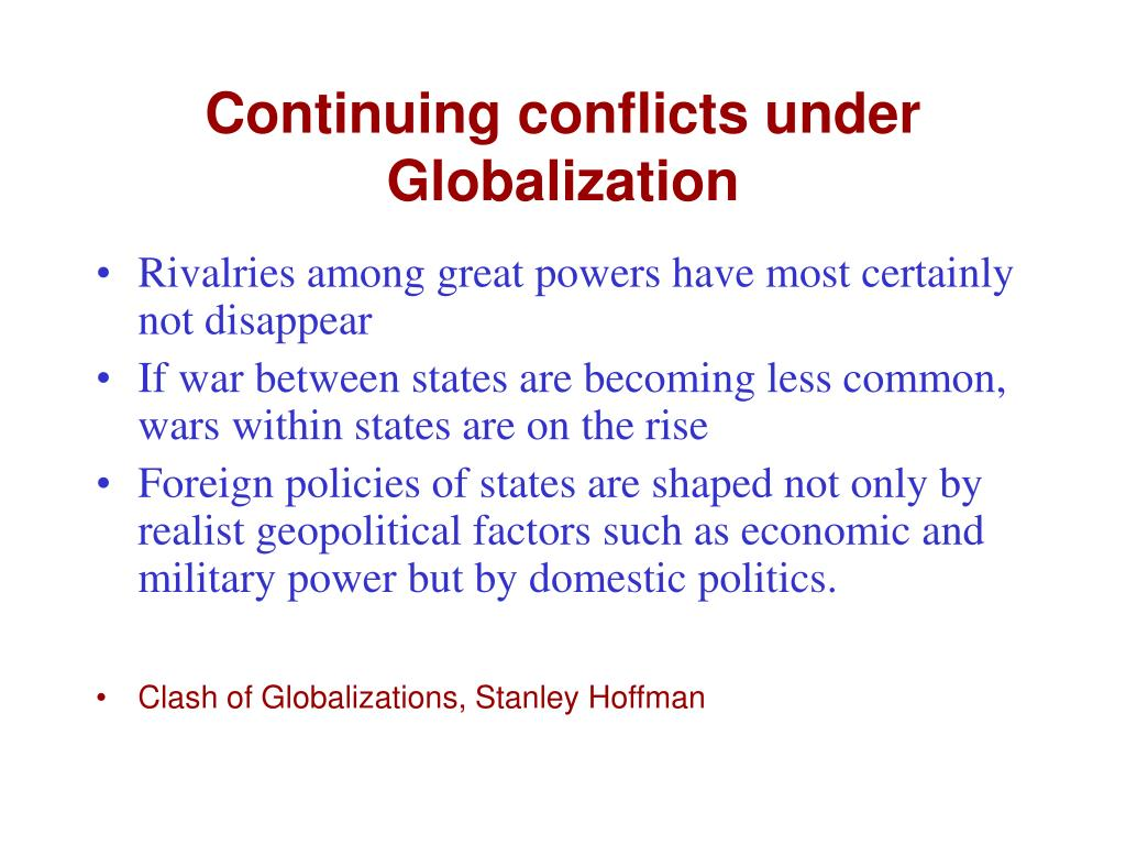 Continuing conflicts under Globalization