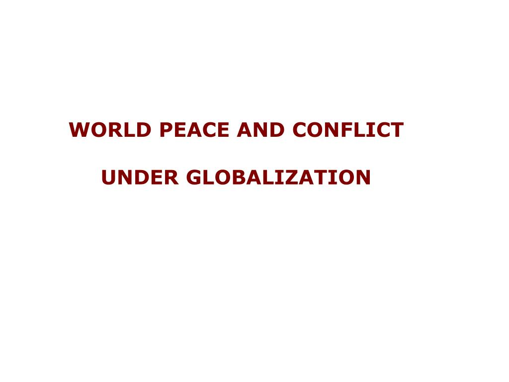 WORLD PEACE AND CONFLICT