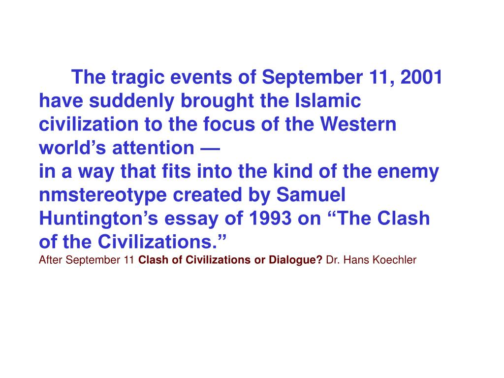 The tragic events of September 11, 2001 have suddenly brought the Islamic civilization to the focus of the Western world's attention —