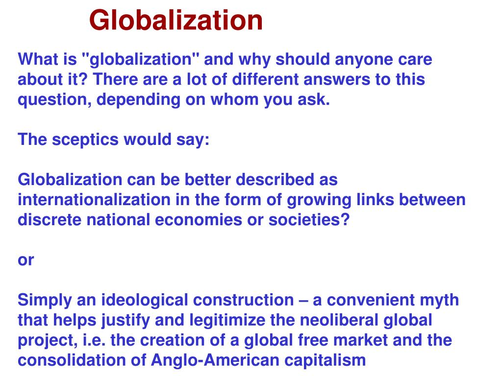 """What is """"globalization"""" and why should anyone care about it? There are a lot of different answers to this question, depending on whom you ask."""