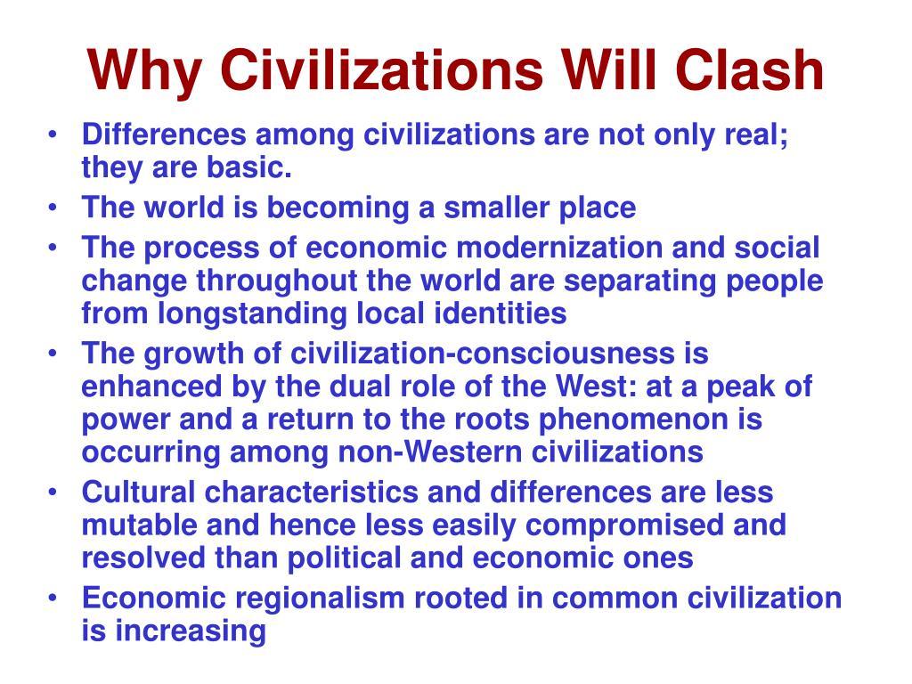 Why Civilizations Will Clash