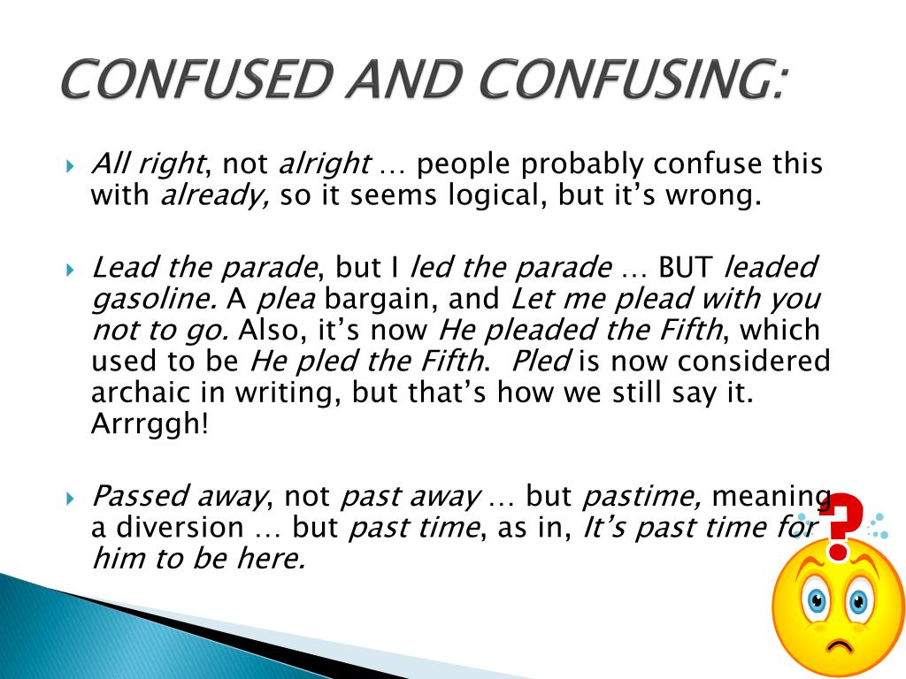 CONFUSED AND CONFUSING: