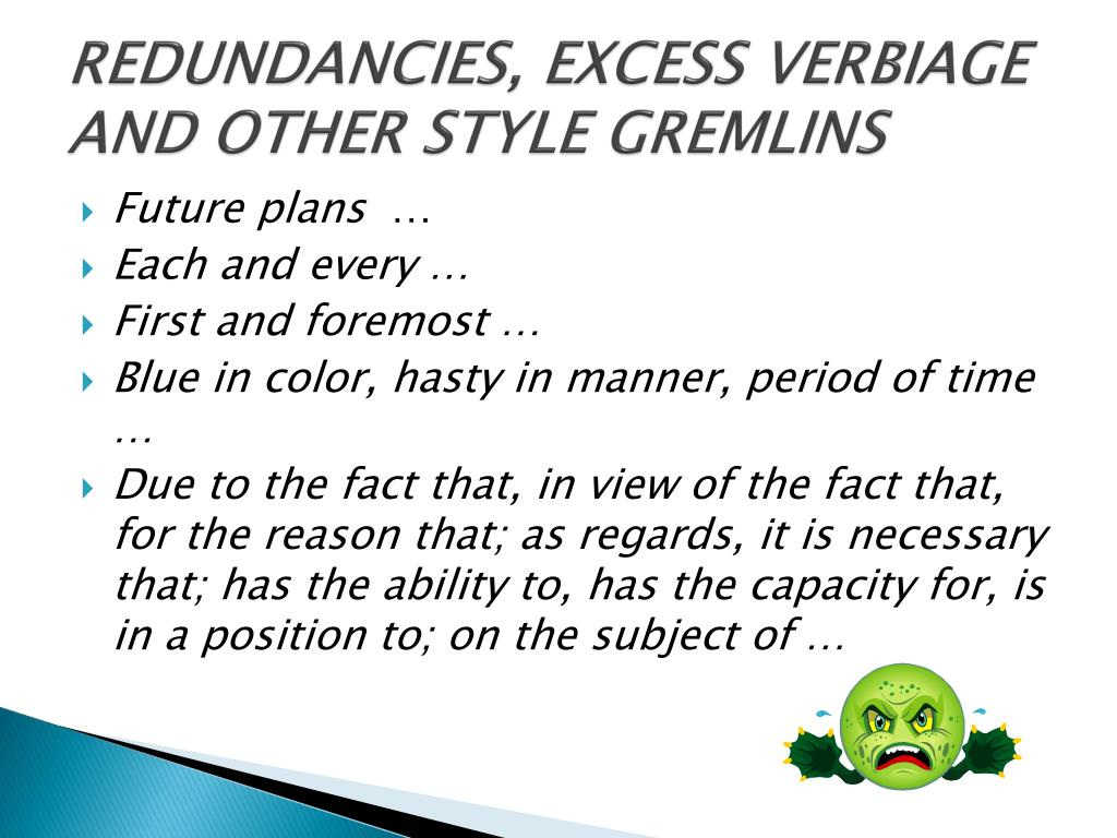 REDUNDANCIES, EXCESS VERBIAGE AND OTHER STYLE GREMLINS