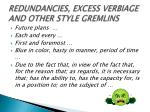 redundancies excess verbiage and other style gremlins