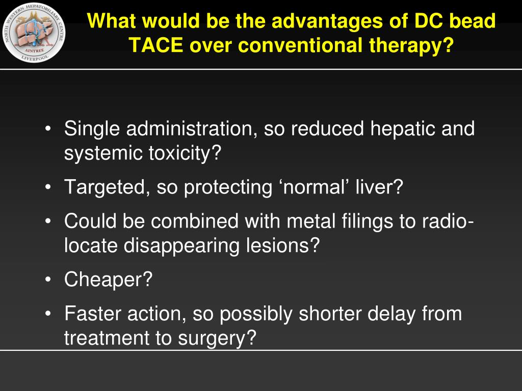What would be the advantages of DC bead TACE over conventional therapy?