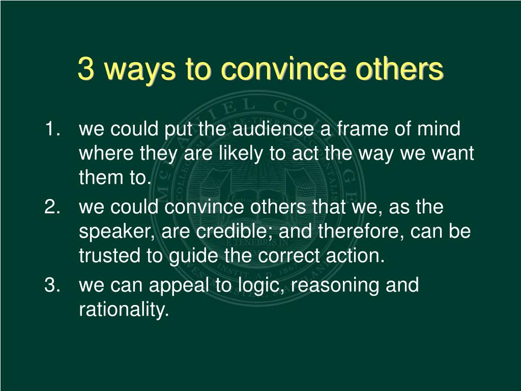 3 ways to convince others