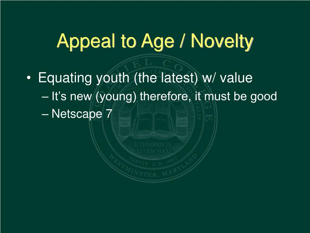 Appeal to Age / Novelty