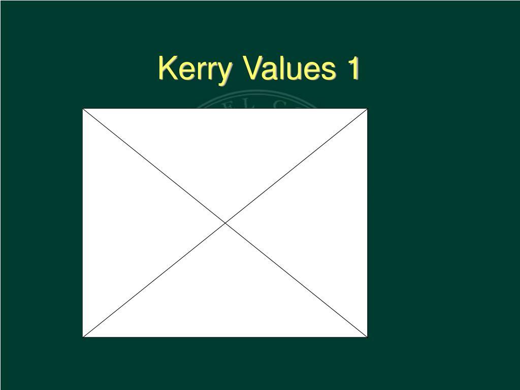 Kerry Values 1