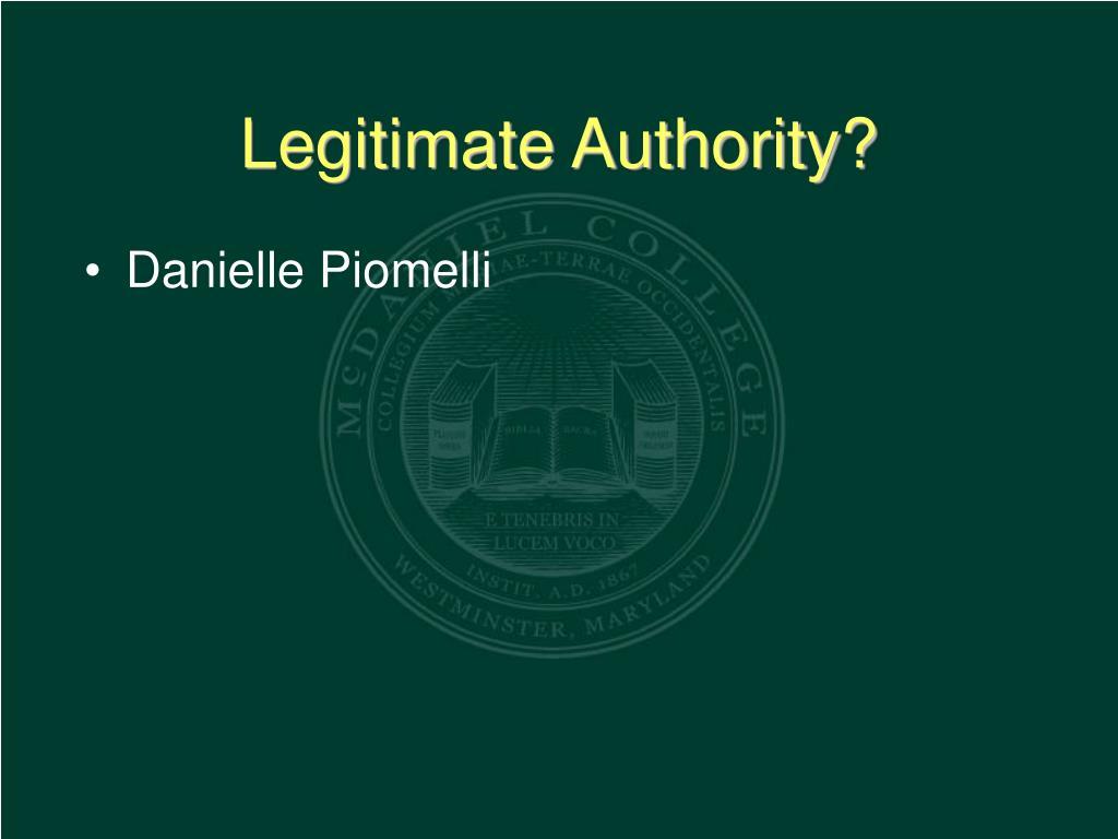 Legitimate Authority?