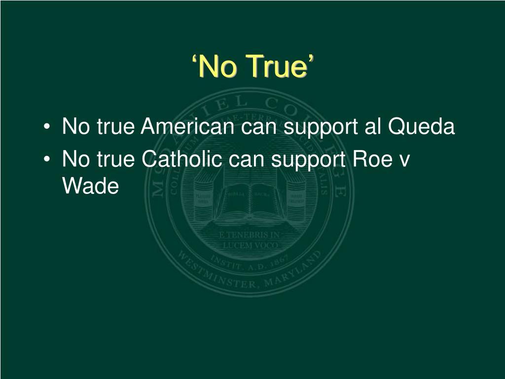 'No True'