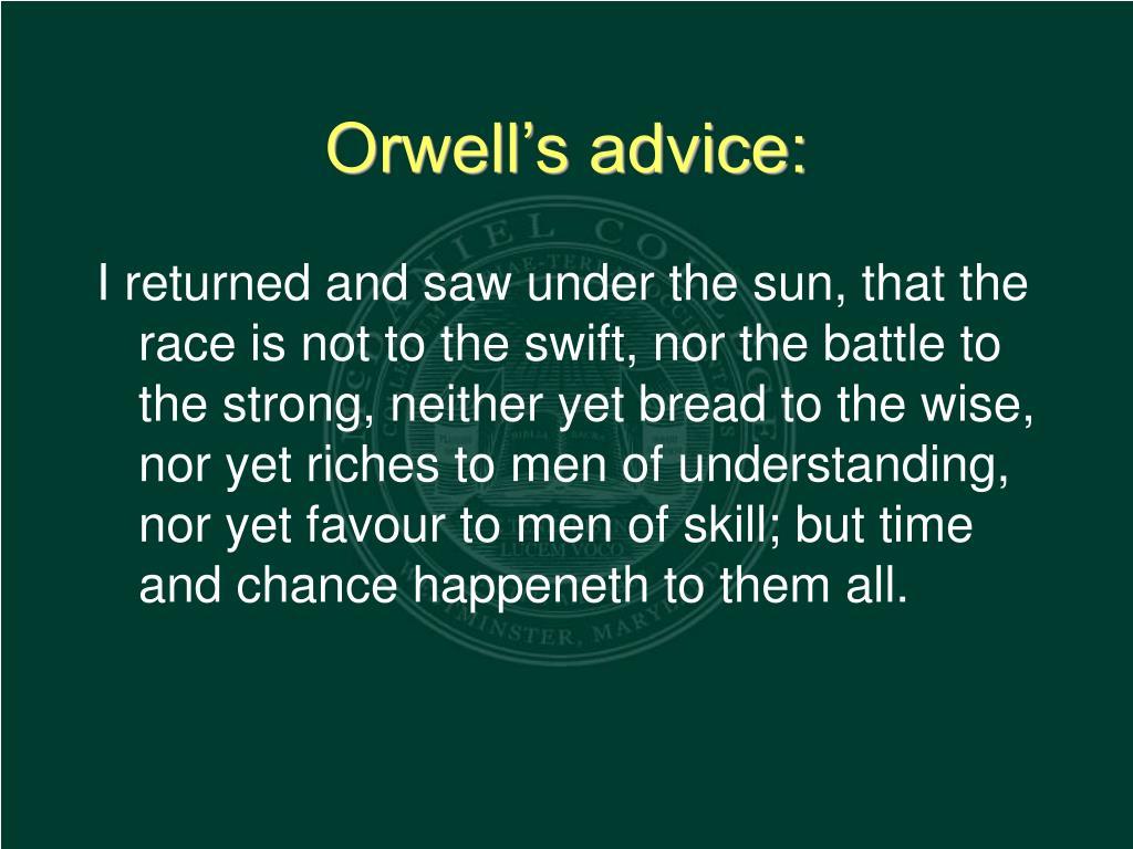 Orwell's advice: