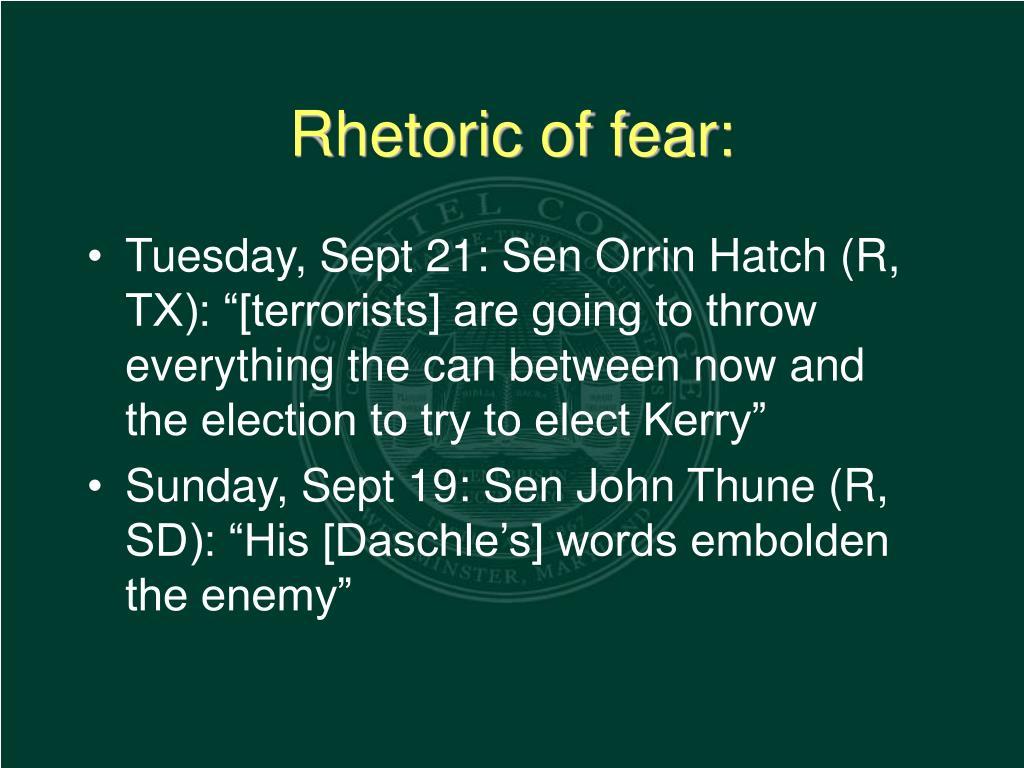 Rhetoric of fear:
