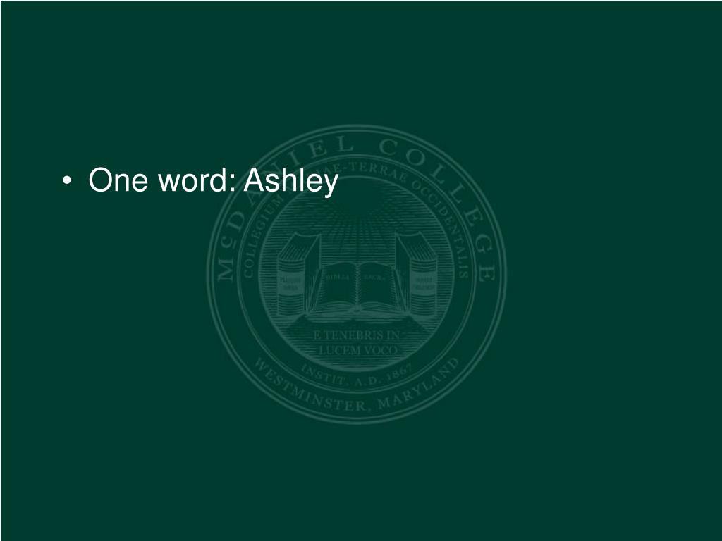 One word: Ashley