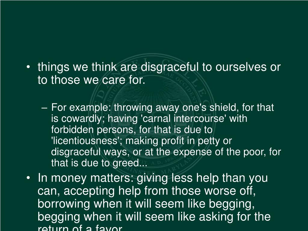 things we think are disgraceful to ourselves or to those we care for.