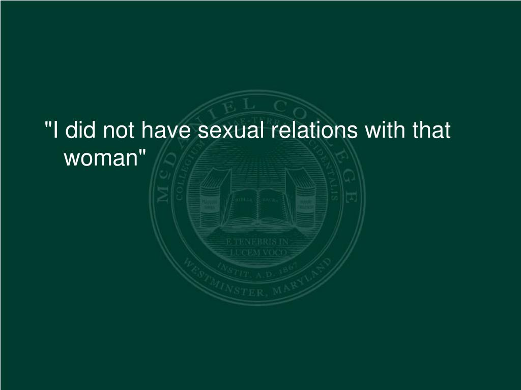 """""""I did not have sexual relations with that woman"""""""
