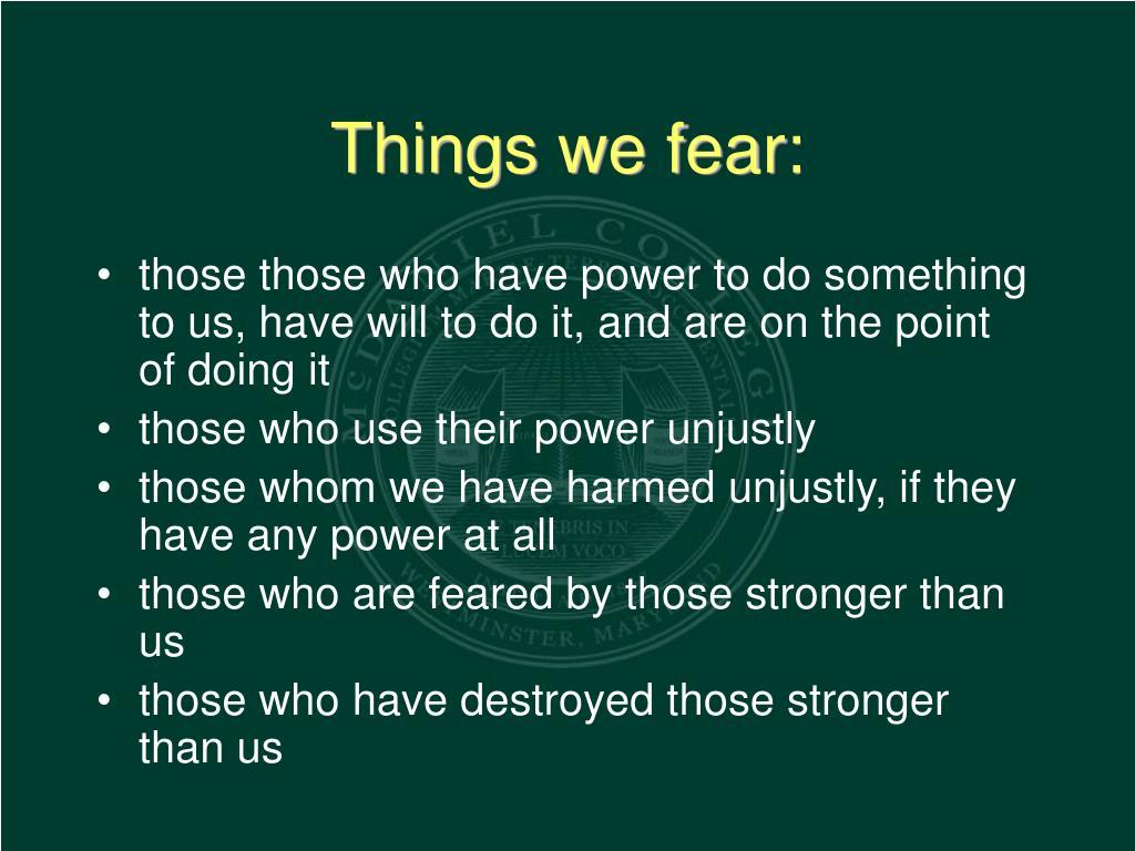 Things we fear: