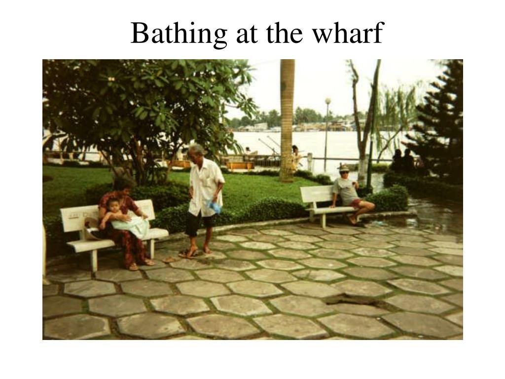 Bathing at the wharf