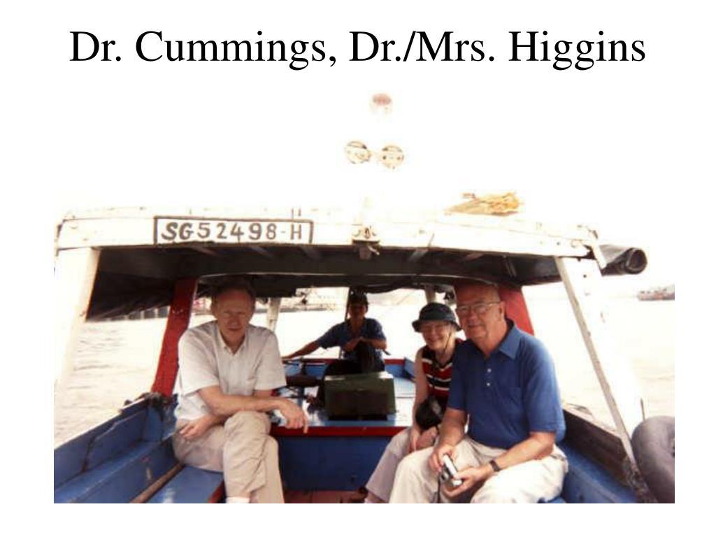 Dr. Cummings, Dr./Mrs. Higgins