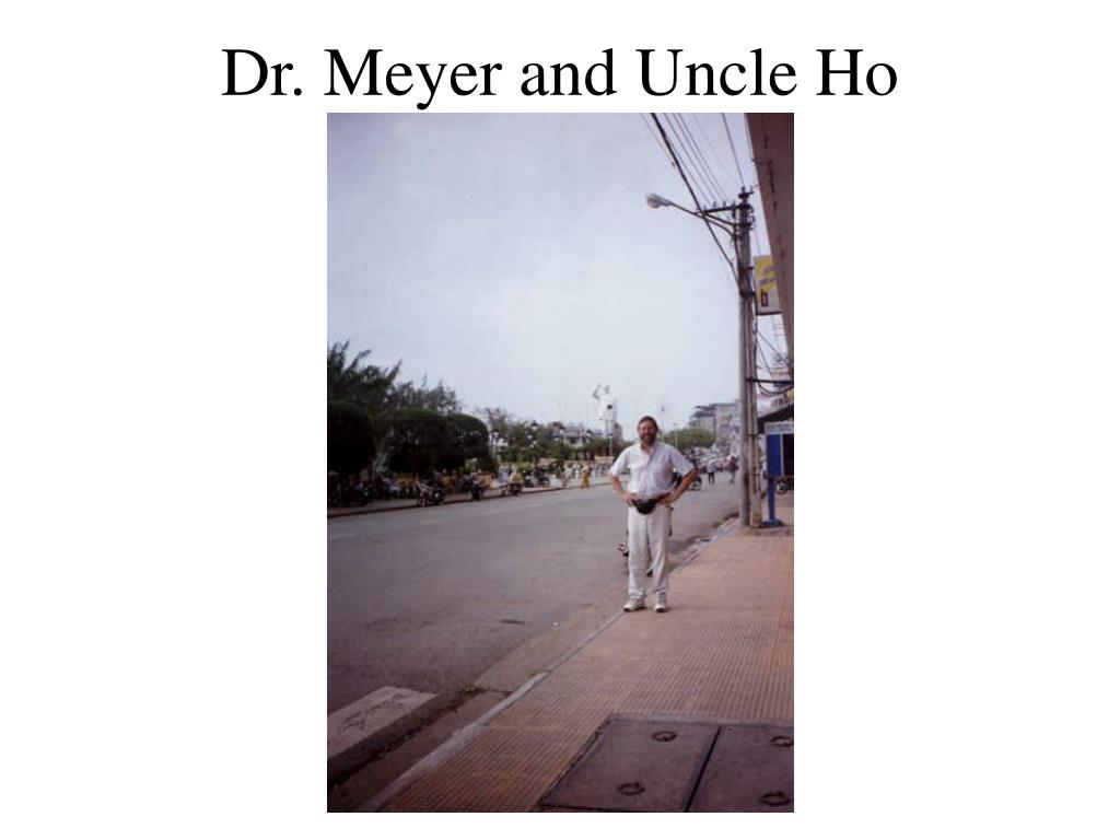 Dr. Meyer and Uncle Ho