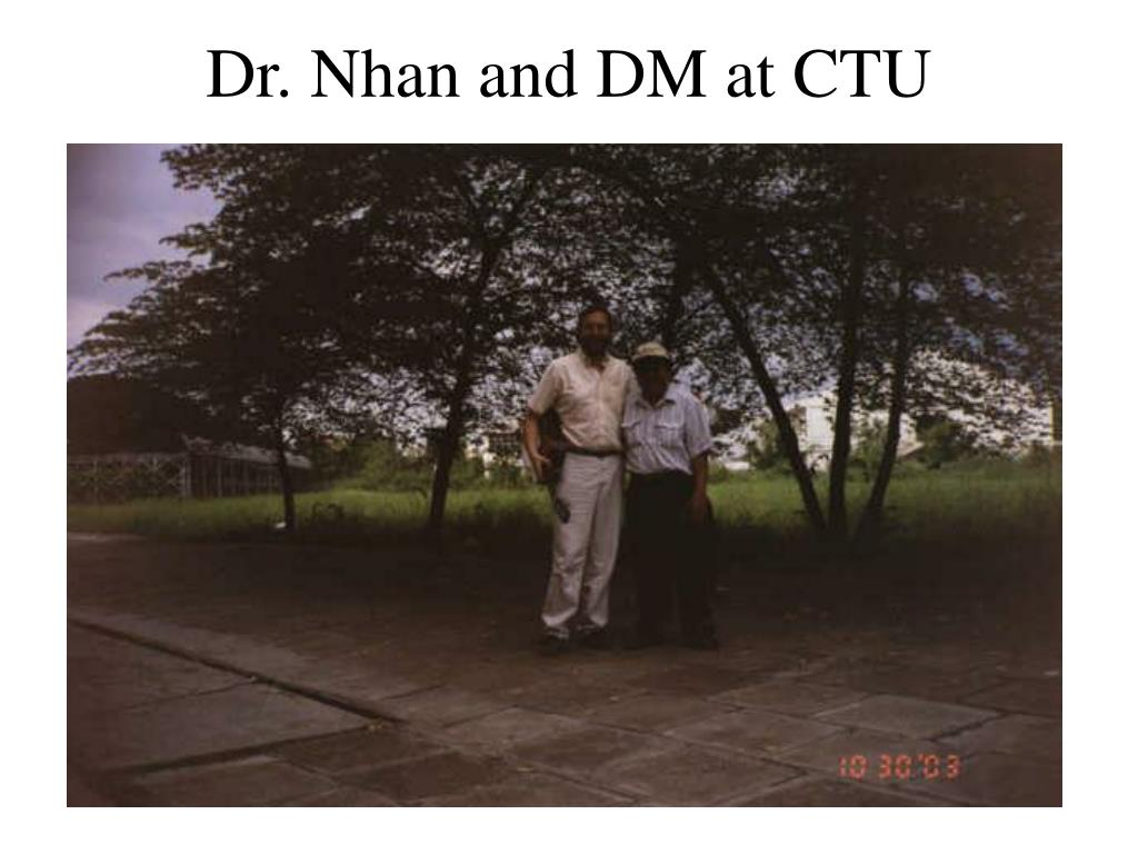 Dr. Nhan and DM at CTU