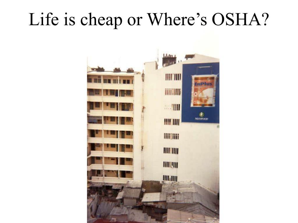 Life is cheap or Where's OSHA?