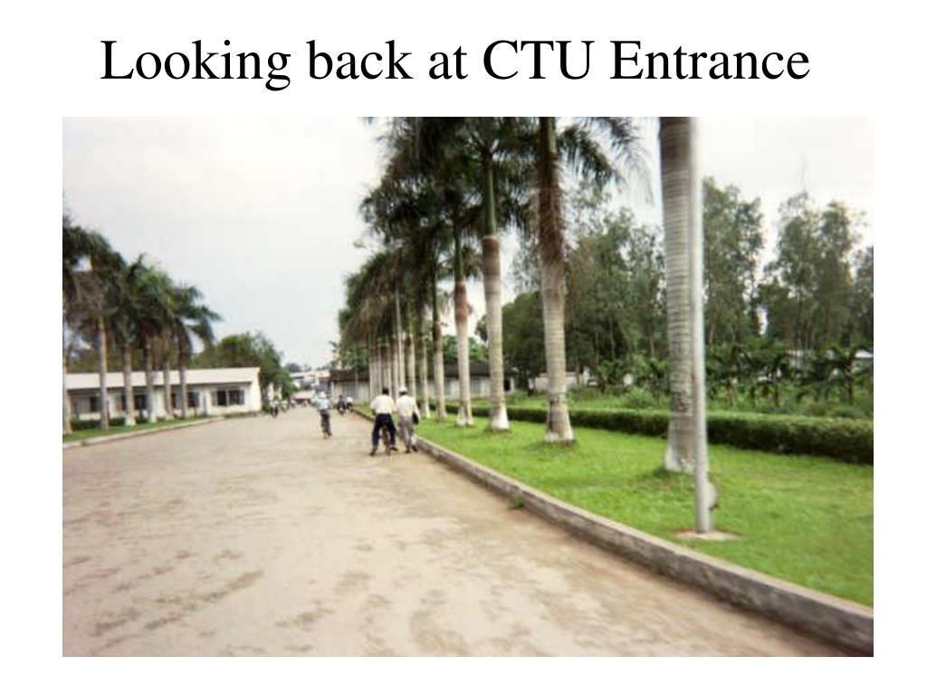 Looking back at CTU Entrance