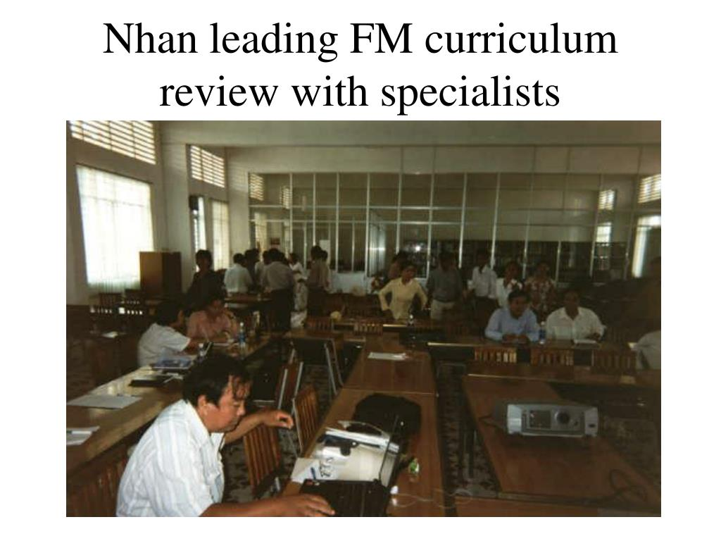 Nhan leading FM curriculum review with specialists
