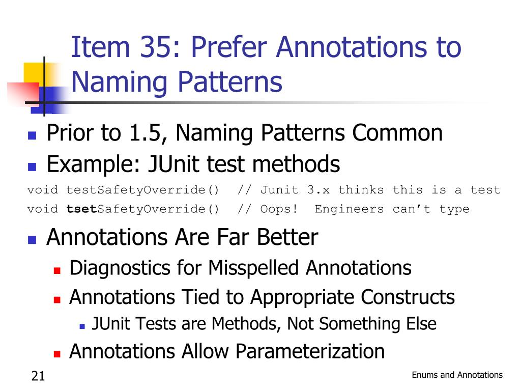 Item 35: Prefer Annotations to Naming Patterns