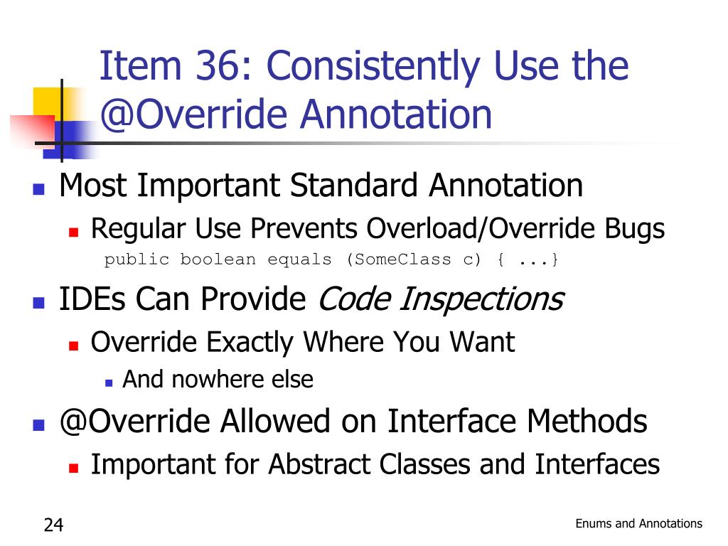 Item 36: Consistently Use the @Override Annotation