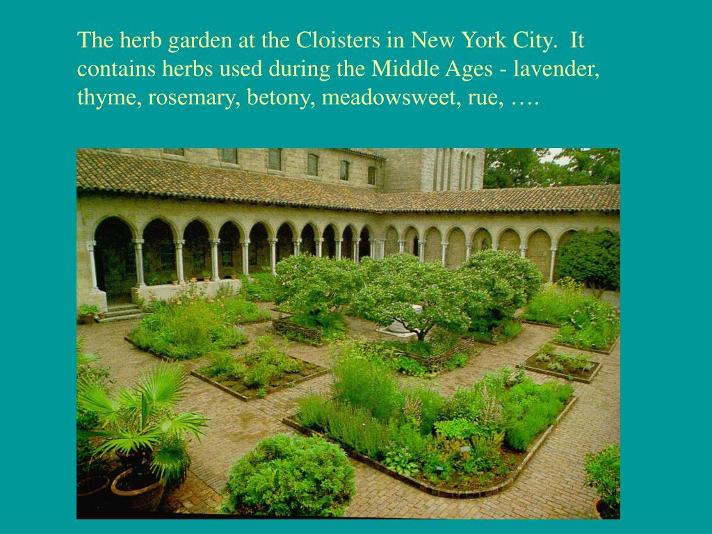 The herb garden at the Cloisters in New York City.  It