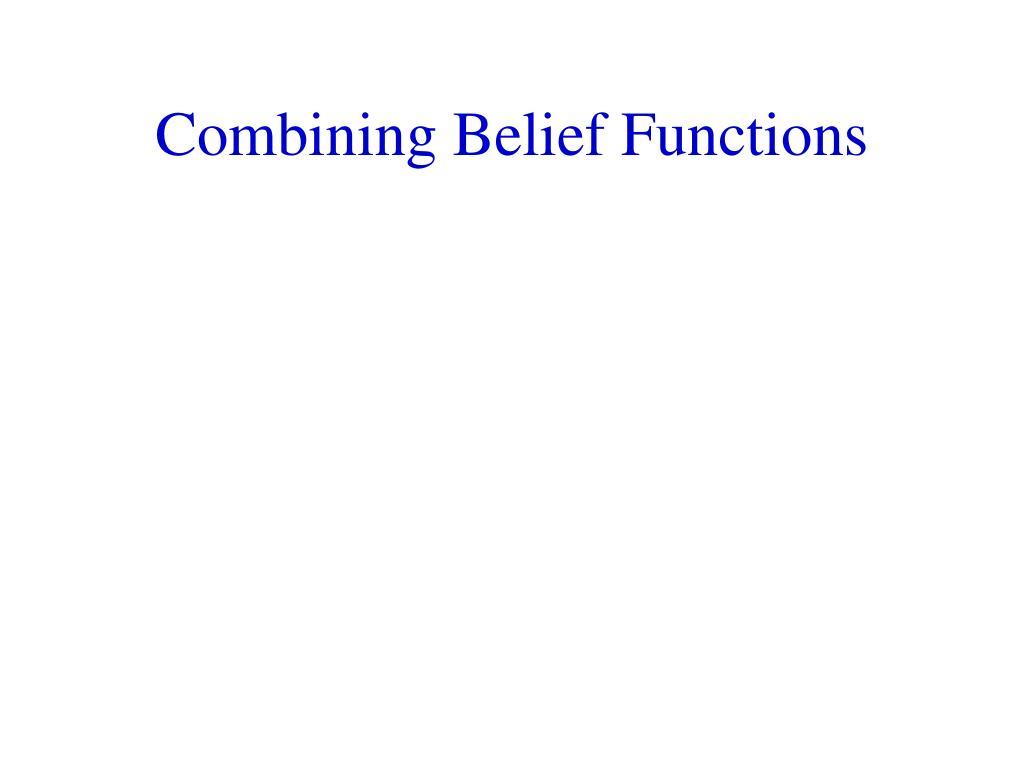 Combining Belief Functions