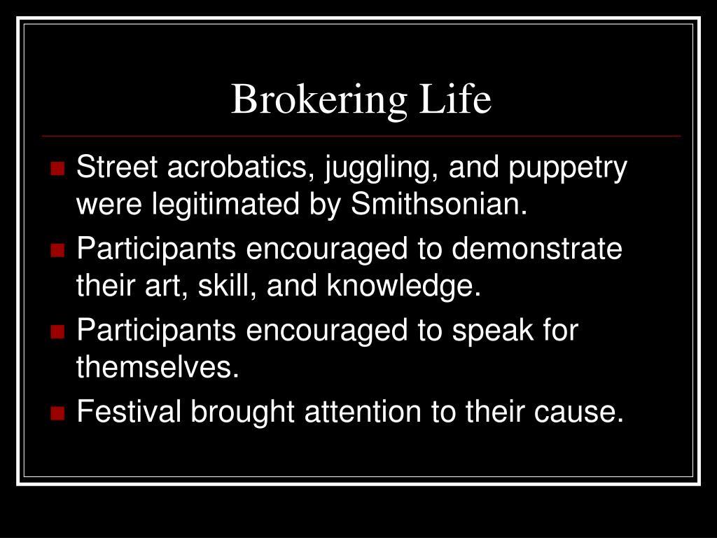 Brokering Life
