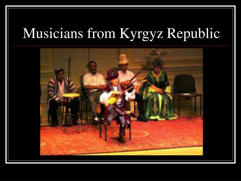 Musicians from Kyrgyz Republic