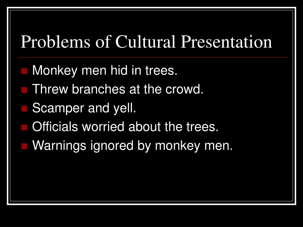Problems of Cultural Presentation