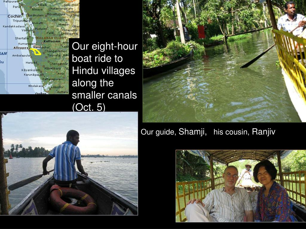 Our eight-hour boat ride to Hindu villages along the smaller canals (Oct. 5)