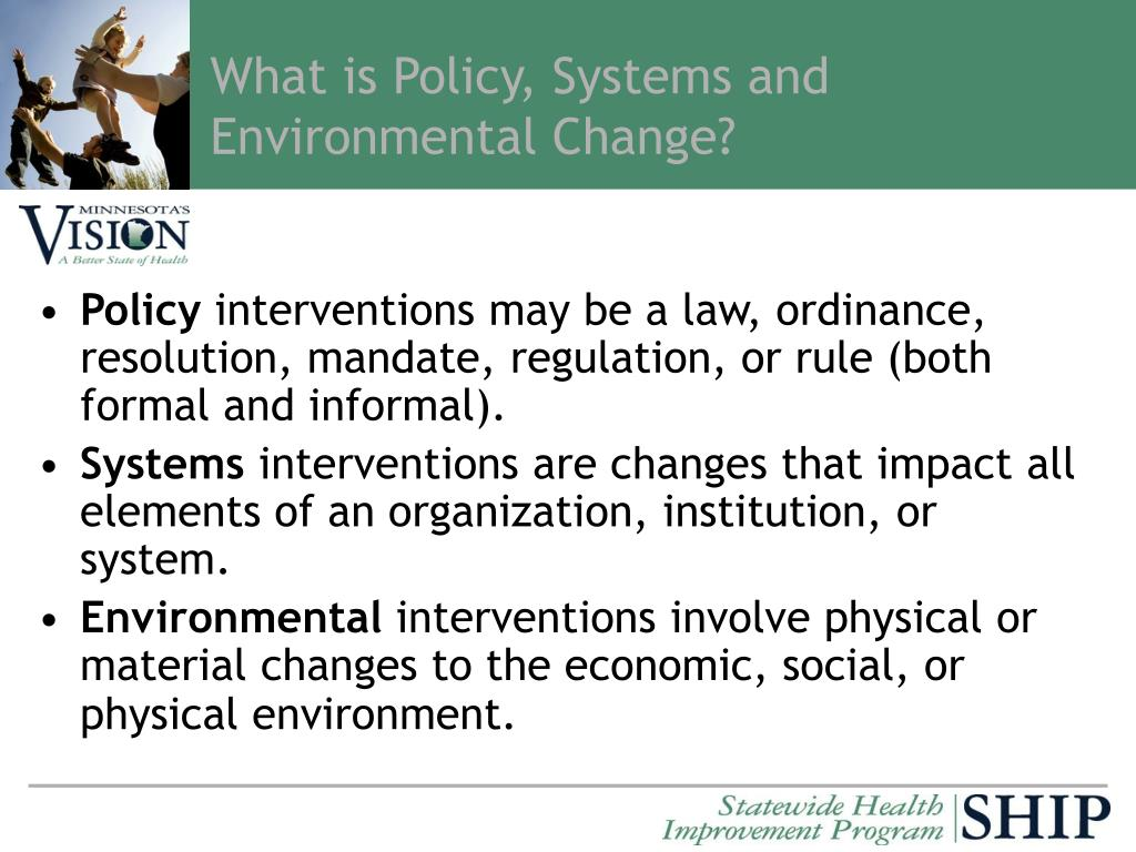 What is Policy, Systems and Environmental Change?
